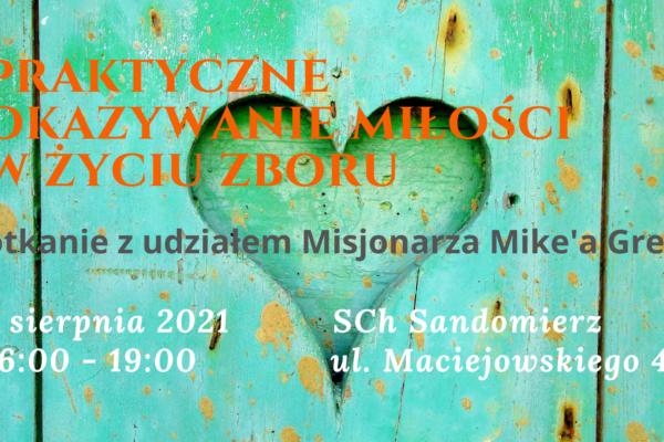Praktyczne okazywanie miłości w życiu Zboru – mini konferencja  z udziałem Misjonarza Mike'a Green'a